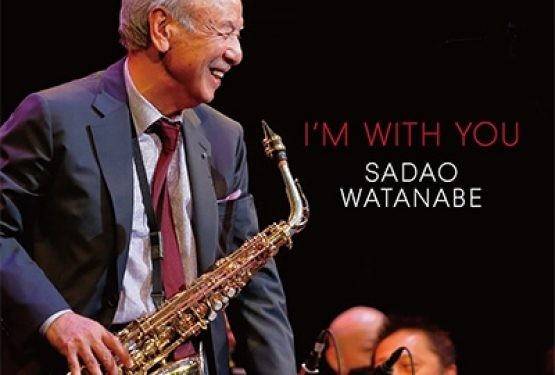I'm with you Sadao Watanabe