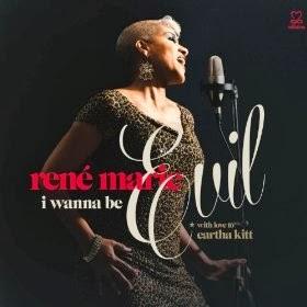 René Marie - I Wanna Be Evil: With Love to Eartha Kitt